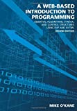 A Web-Based Introduction to Programming : Essential Algorithms, Syntax, and Control Structures Using PHP and XHTML, O'Kane, Mike, 159460844X