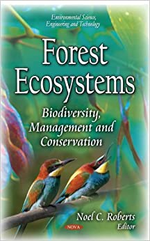 FOREST ECOSYSTEMS BIODIVERSITY MANAG (Environmental Science, Engineering and Technology)