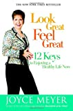 Look Great, Feel Great, Joyce Meyer, 0446579467