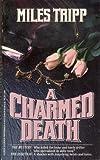 A Charmed Death, Miles Tripp, 0931773849
