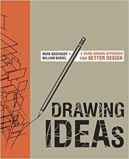 drawing ideas a hand drawn approach for better design mark baskinger william bardel 8601421681889 amazoncom books - Book Cover Design Ideas