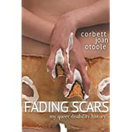 Fading Scars: My Queer Disability History