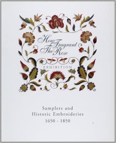 How Fragrant the Rose: Samplers & Historic -