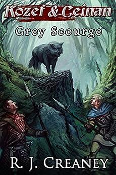 Grey Scourge (Kozef & Ceinan Book 2) by [Creaney, R. J.]
