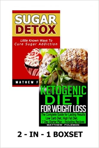 Sugar Detox: Ketogenic Diet for Weight Loss: 2 - in - 1 Boxset