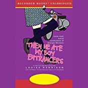 Then He Ate My Boy Entrancers: More Mad, Marvy Confessions of Georgia Nicholson | Louise Rennison