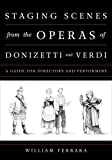Staging Scenes from the Operas of Donizetti and Verdi: A Guide for Directors and Performers