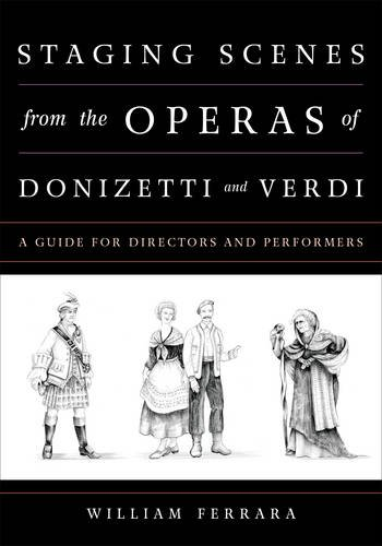 Staging Scenes from the Operas of Donizetti and Verdi: A Guide for Directors and Performers by Rowman & Littlefield Publishers