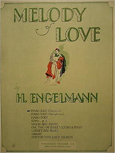 MELODY OF LOVE [SHEET MUSIC]: H  Engelmann: Amazon com: Books