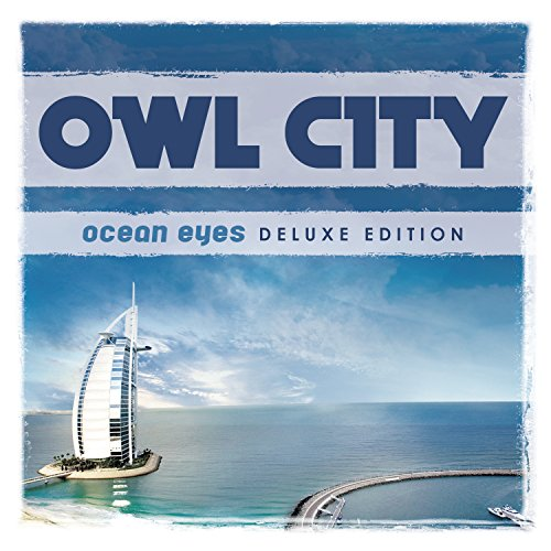 Ocean Eyes (Deluxe Version) (The Best Of Owl City)