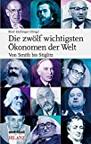 Die zwölf wichtigsten Ökonomen der Welt: Von Smith bis Stiglitz