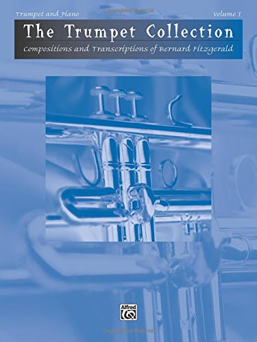 The Trumpet Collection: Compositions and Transcriptions of Bernard Fitzgerald (Trumpet & Piano)