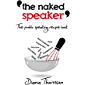 The Naked Speaker: The Public Speaking Recipe Book (English Edition)