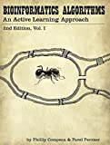 Bioinformatics Algorithms: An Active Learning Approach, 2nd Ed. Vol. 1