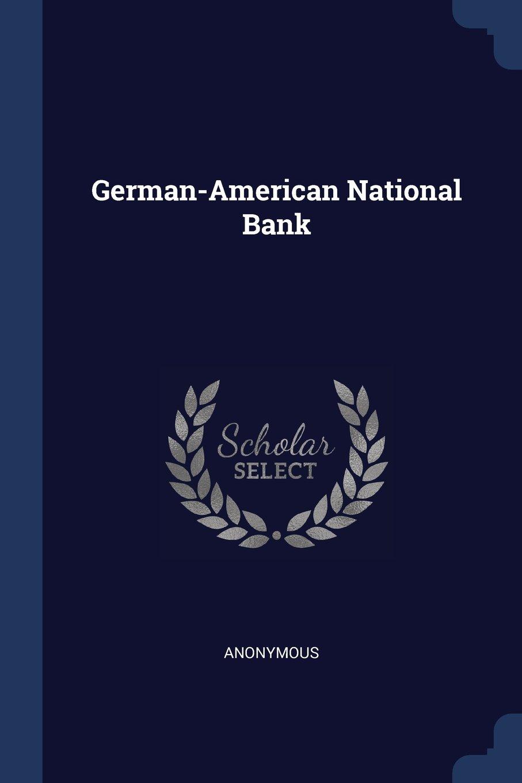Read Online German-American National Bank ebook