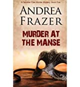 Frazer, Andrea [ Murder at the Manse: The Falconer Files 5 ] [ MURDER AT THE MANSE: THE FALCONER FILES 5 ] Nov - 2013 { Paperback }