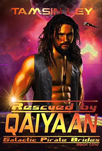 Rescued by Qaiyaan (Galactic Pirate Brides Book 1)