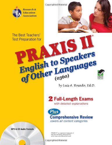 PRAXIS II English to Speakers of Other Languages (0360) (PRAXIS Teacher Certification Test Prep)