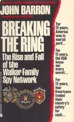 Breaking the Ring: The Rise and Fall of the Walker Family Spy Network (Rise Rings)