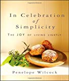 In Celebration of Simplicity: The Joy of Living Lightly
