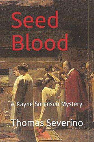 Seed Blood: A Kayne Sorenson Mystery (Kayne Sorenson Mysteries) pdf epub