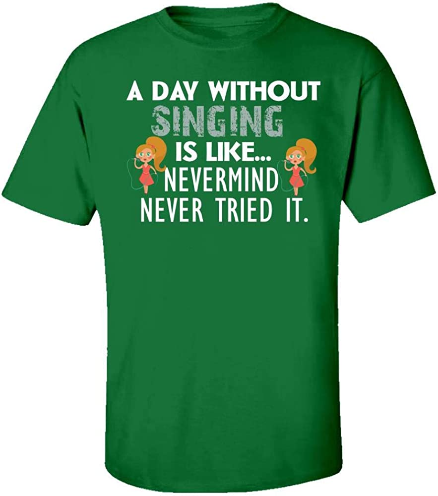 A Day Without Singing is Like Never Mind Cool Creative Design Kids T-Shirt