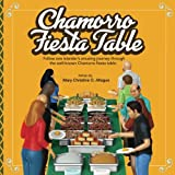 Chamorro Fiesta Table: One islanders amusing journey through the well-known party table.