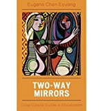 img - for [(Two-Way Mirrors: Cross-Cultural Studies in Globalization)] [Author: Professor Eugene Eoyang] published on (October, 2007) book / textbook / text book