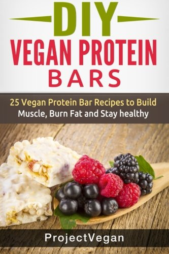 DIY-Vegan-Protein-Bars-20-Delicious-Homemade-Vegan-Protein-Bar-Recipes-to-Build-Muscle-Burn-Fat-and-Stay-healthy-Soy-Protein-Hemp-Protein-Granola-Protein-Bars