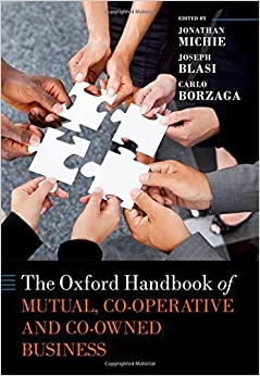The Oxford Handbook of Mutual and Co-Owned Business (Oxford Handbooks)
