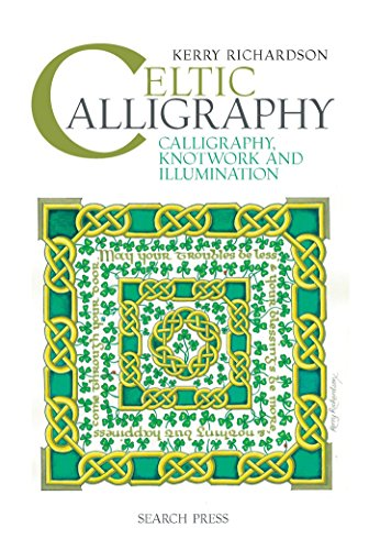 Celtic Calligraphy: Calligraphy Knotwork and Illumination