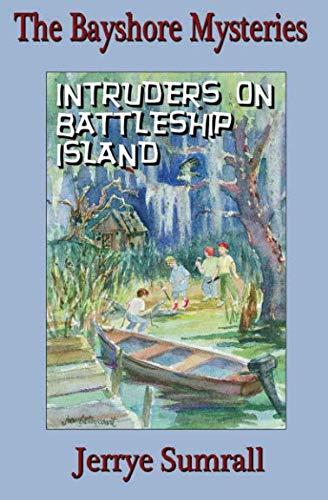 Book: The Bayshore Mysteries - Intruders on Battleship Island by Jerrye Sumrall