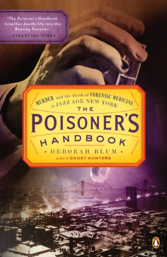 - The Poisoner's Handbook: Murder and the Birth of Forensic Medicine in Jazz Age New York