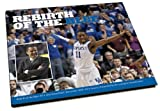 Rebirth of the Blue : 35-3, One Great Ride! Kentucky's 2009-2010 Season, Lexington Herald-Leader, 1597252301