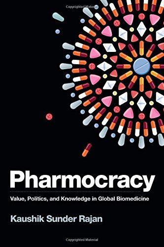 Pharmocracy: Value, Politics, and Knowledge in Global Biomedicine (Experimental Futures)