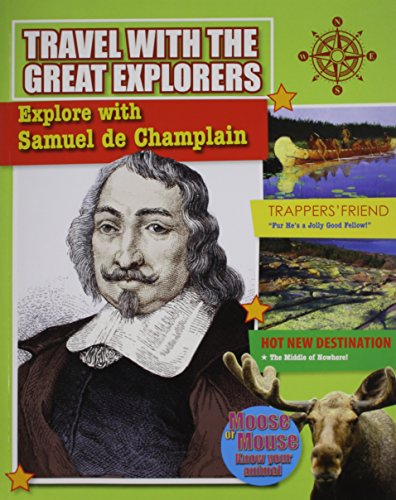 Champlain Series (Explore With Samuel De Champlain (Travel With the Great Explorers))