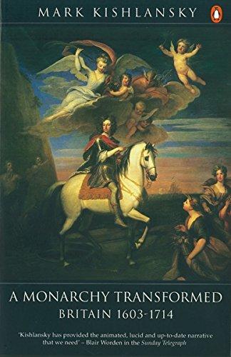 MONARCHY TRANSFORMED:BRITAIN 1603-1714