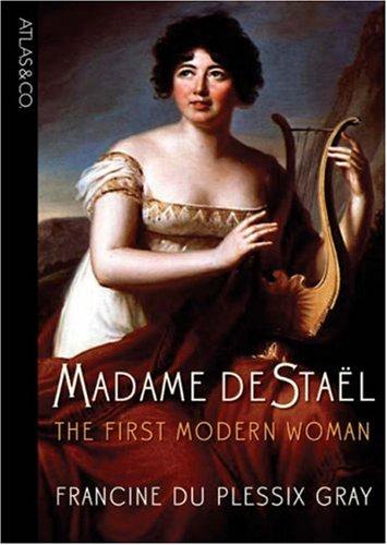 Read Online Madame de Stael: The First Modern Woman PDF