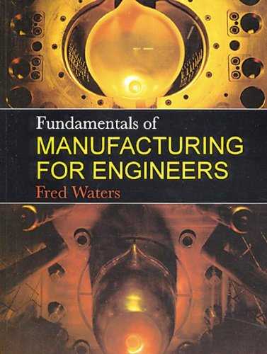 Fundamentals Of Manufacturing For Engineers