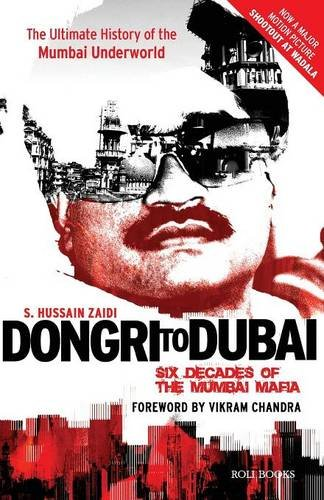 Dongri to Dubai: Six Decades of the Mumbai Mafia
