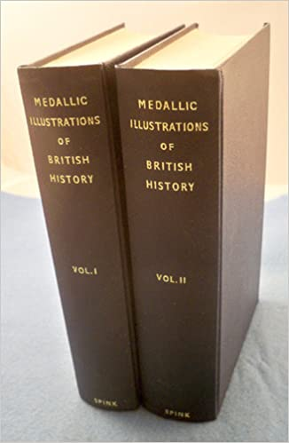 Download online Medallic Illustrations of the History of Great Britain and Ireland: Two Volume Set PDF, azw (Kindle)