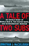 A Tale of Two Subs, Jonathan J. McCullough, 044617839X