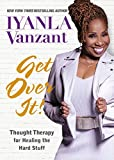 img - for Get Over It!: Thought Therapy for Healing the Hard Stuff book / textbook / text book