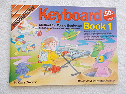 Progressive Keyboard Method for Young Beginners: Bk. 1: Book 1 / CD Pack (Progressive Young Beginners) by Scott, Andrew, Turner, Gary Pap/Com Edition (2004) ()