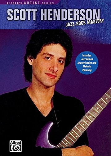 Scott Henderson: Jazz Rock Mastery [Instant Access]