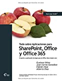 img - for Todo Sobre Aplicaciones Para Sharepoint, Office y Office 365 (Spanish Edition) book / textbook / text book
