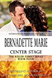 Center Stage (The Keller Family Series Book 4)