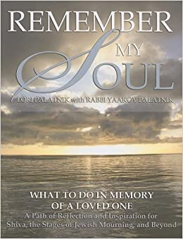 Book Remember My Soul: What to Do in Memory of a Loved One- A Path of Reflection and Inspiration for Shiva, the Stages of Jewish Mourning, and Beyond