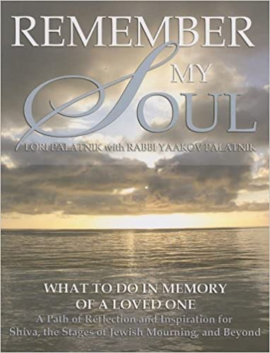 Remember My Soul: What to Do in Memory of a Loved One- A Path of