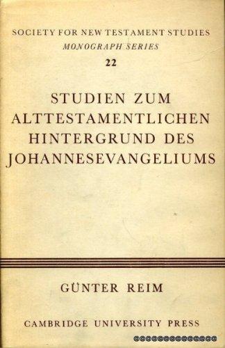 Studien Zum Alttestamentlichen Hintergrund Des Johannesevangeliums (Society for New Testament Studies Monograph Series)